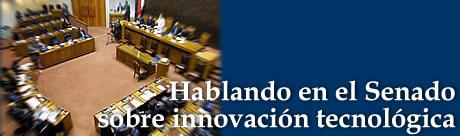 Noticias: Hablando en el Senado sobre innovación Tecnológica